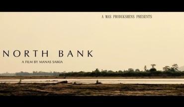 North Bank – An Independent Assamese Feature Film