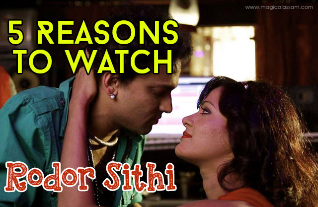 5 Reasons to Watch The Most Awaited Rodor Sithi - Magical Assam