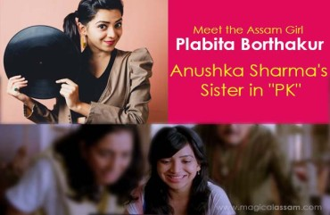 "Meet Plabita Borthakur | Anushka Sharma's Sister in ""PK"""