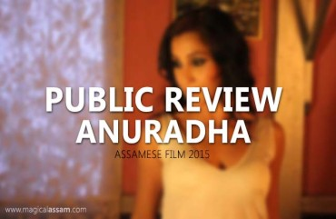 Film Review : Anuradha | The Most Talked About Assamese Film