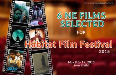 4 Assamese Films To Screened at Habitat Film Festival 2015- New Delhi