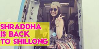 Shraddha-Kapoor-is-Back-to-Shillong