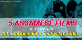 assamese films-iffi 2015