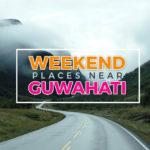 Weekend-Places-Near-Guwahati