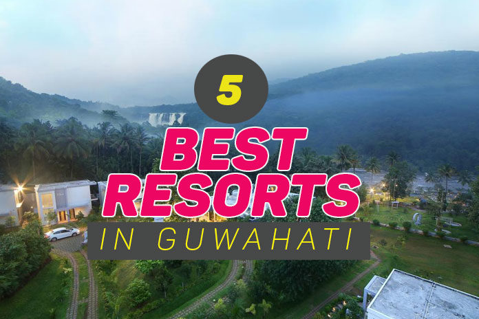 Resorts in Guwahati