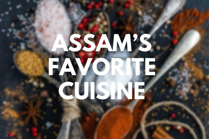 Assam's Favorite Cuisine